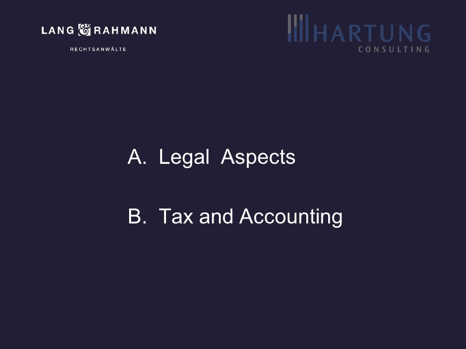 Legal Aspects B. Tax and Accounting