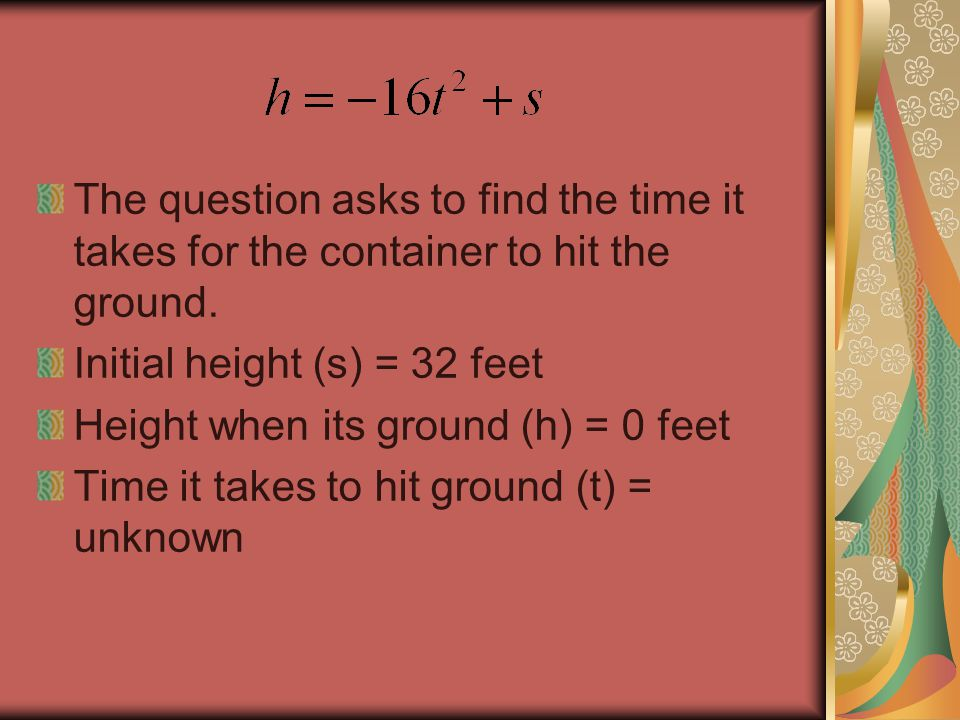 The question asks to find the time it takes for the container to hit the ground.