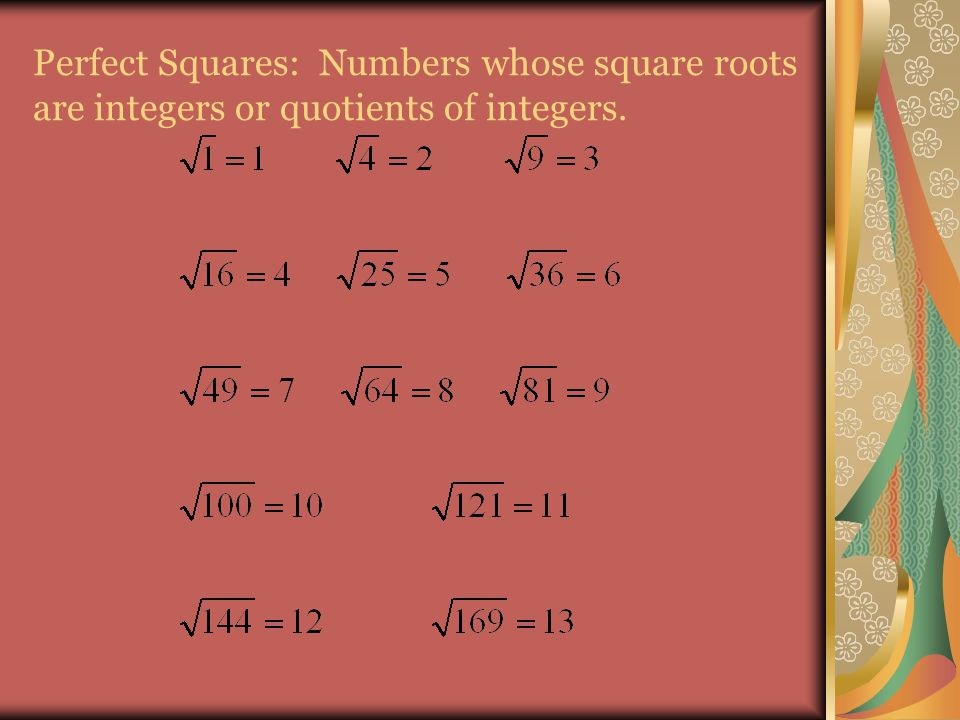 Perfect Squares: Numbers whose square roots are integers or quotients of integers.