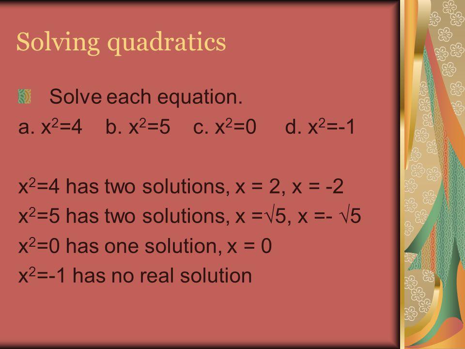 Solving quadratics Solve each equation.