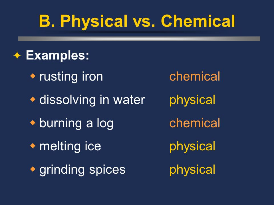 B. Physical vs. Chemical Examples: rusting iron dissolving in water