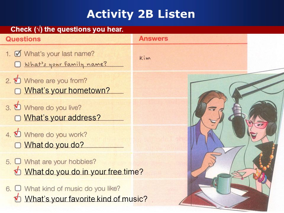 Activity 2B Listen √ √ √ √ √ What's your hometown
