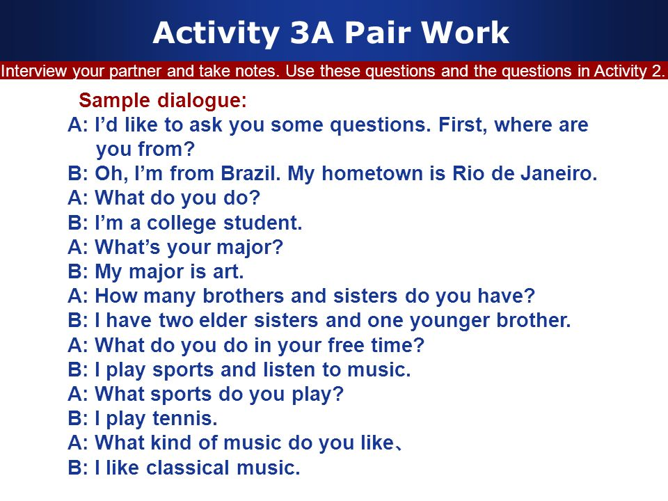 Activity 3A Pair Work Sample dialogue: