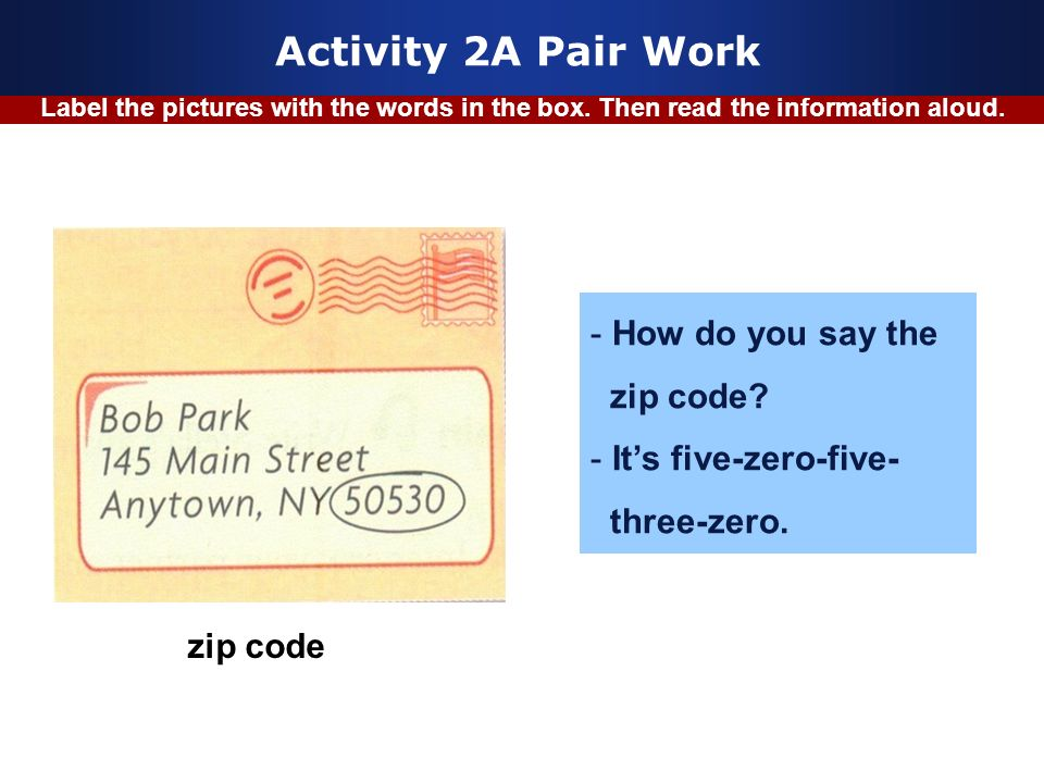 Activity 2A Pair Work How do you say the zip code