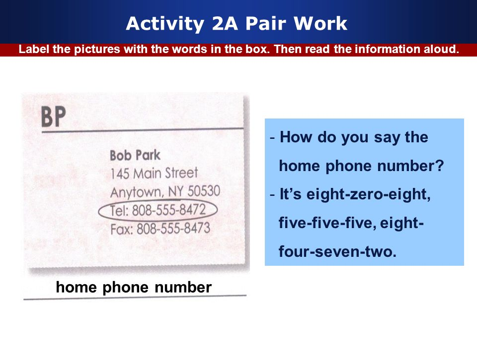 Activity 2A Pair Work How do you say the home phone number
