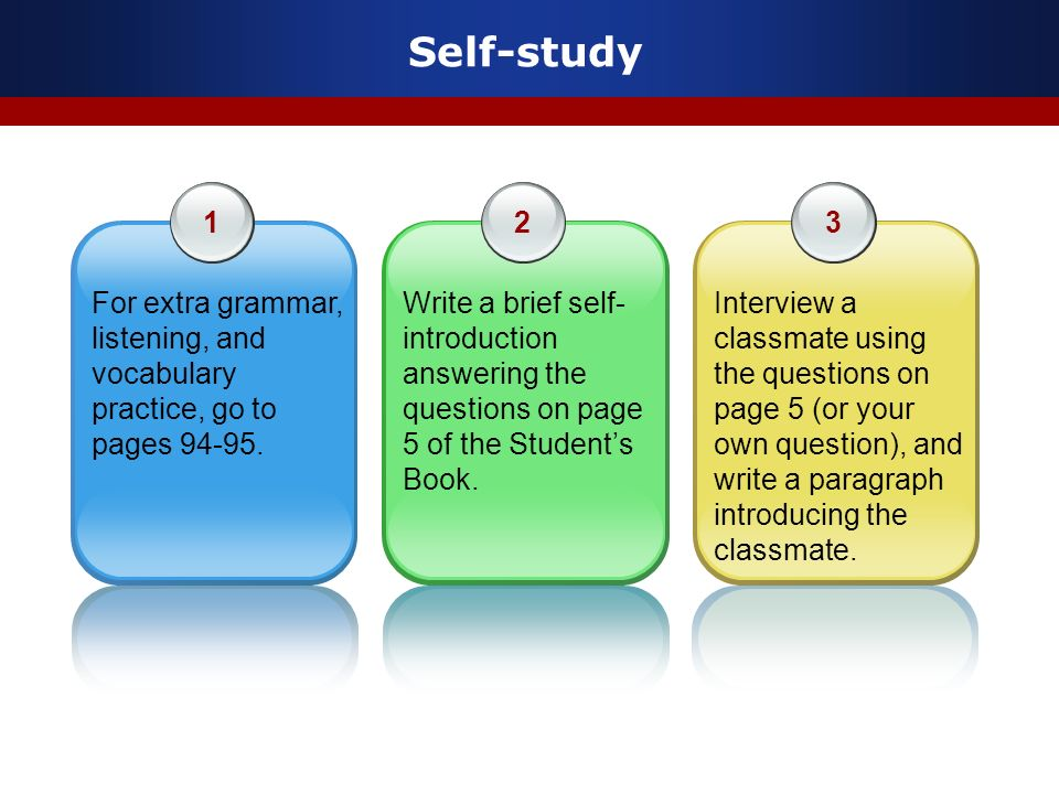Self-study www.themegallery.com. 1. For extra grammar, listening, and vocabulary practice, go to pages 94-95.
