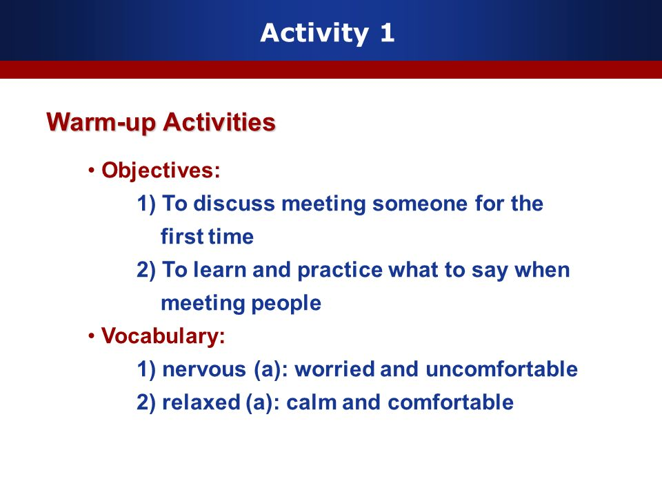 Activity 1 Warm-up Activities Objectives: