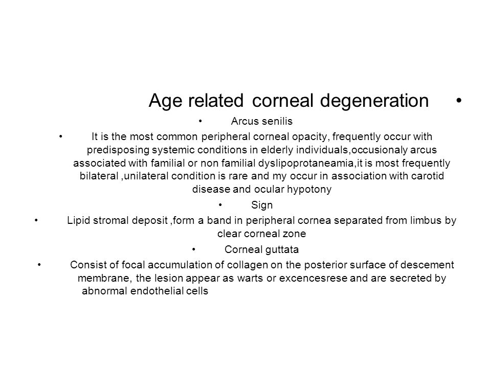 Age related corneal degeneration