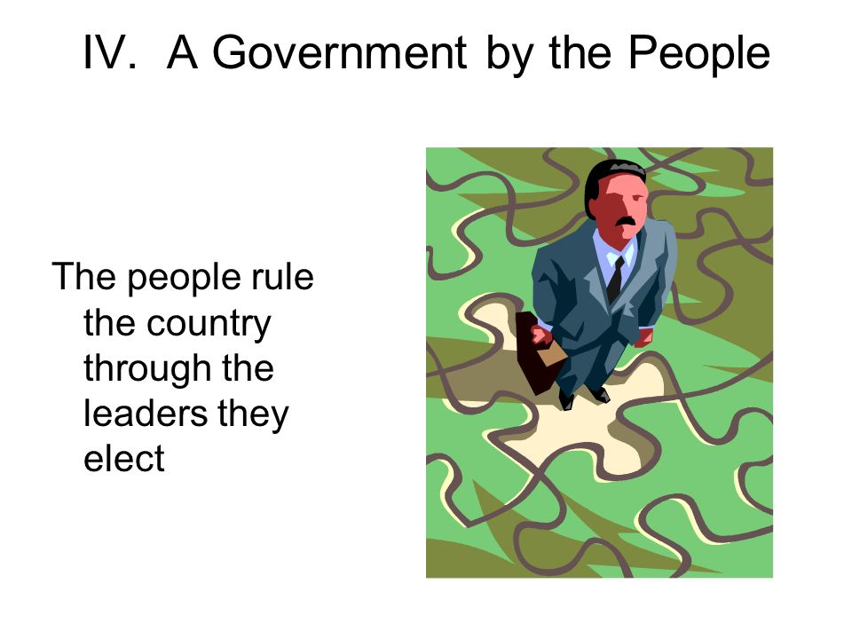 IV. A Government by the People