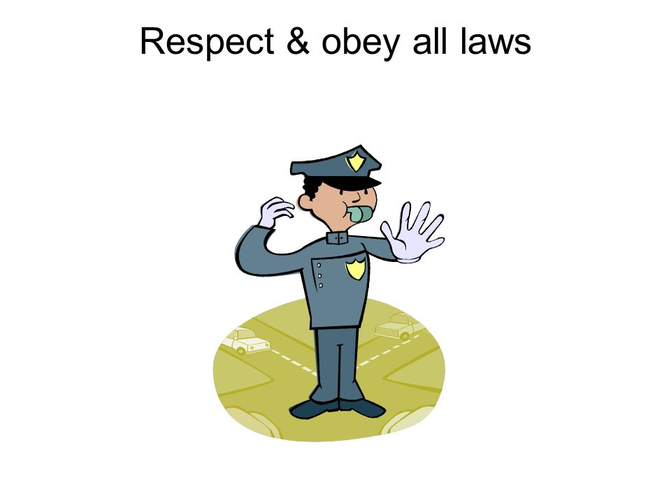 Respect & obey all laws