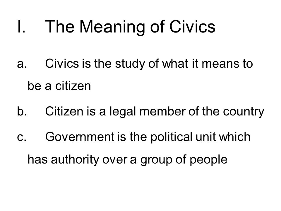 I. The Meaning of Civics