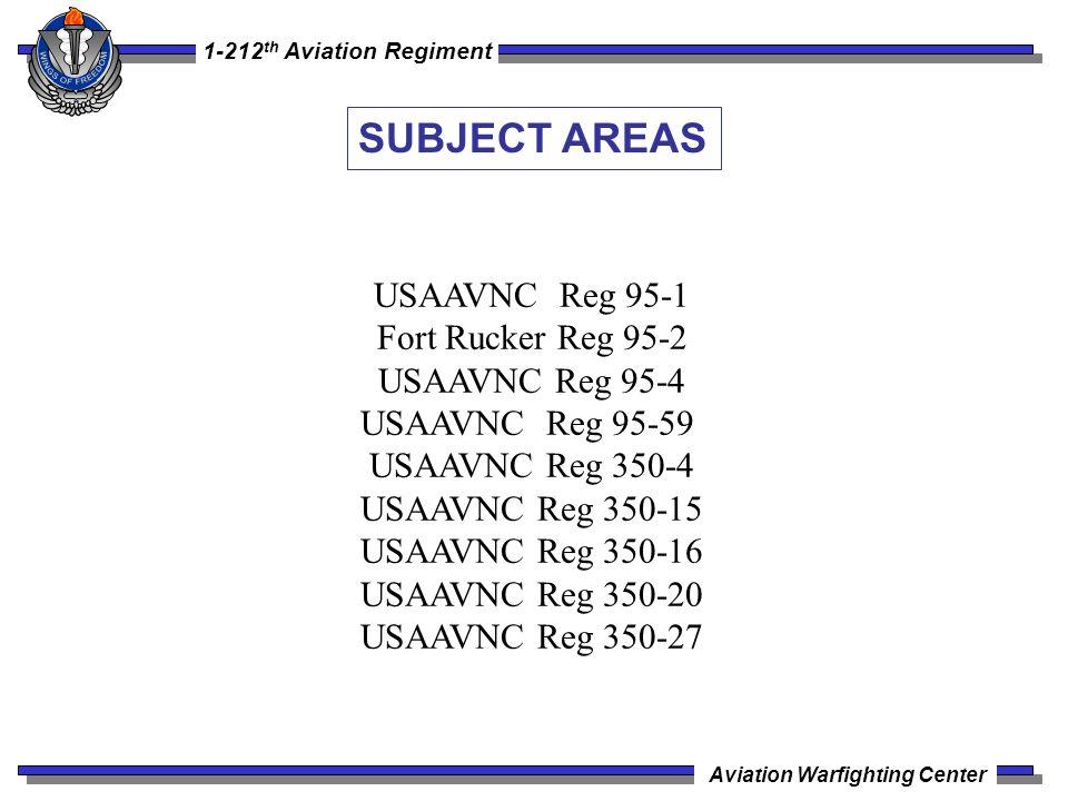 SUBJECT AREAS USAAVNC Reg 95-1 Fort Rucker Reg 95-2 USAAVNC Reg 95-4