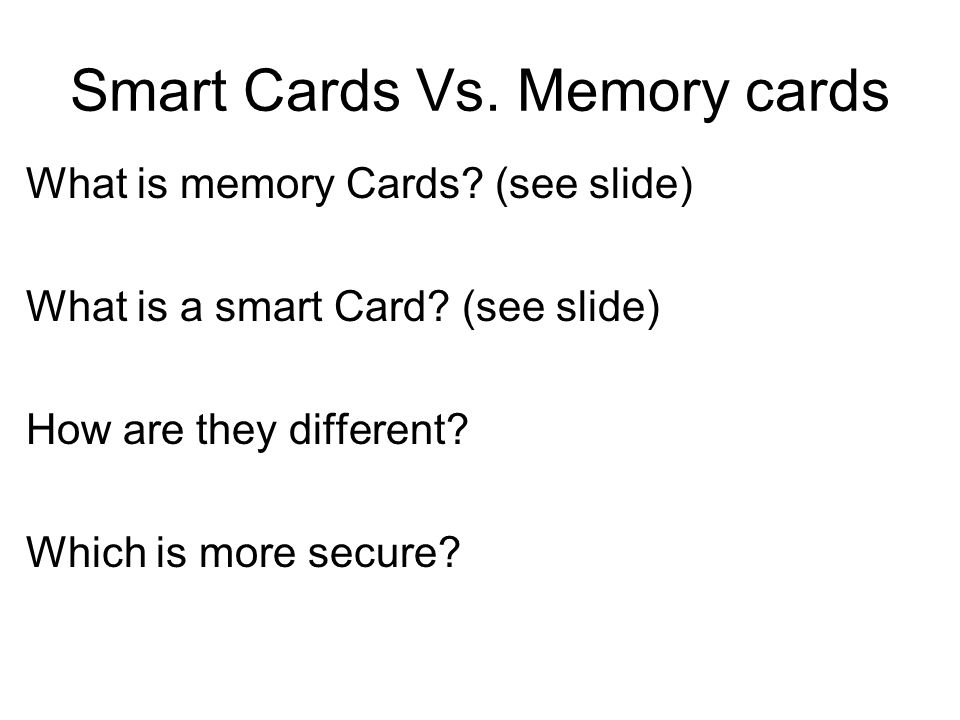 Smart Cards Vs. Memory cards