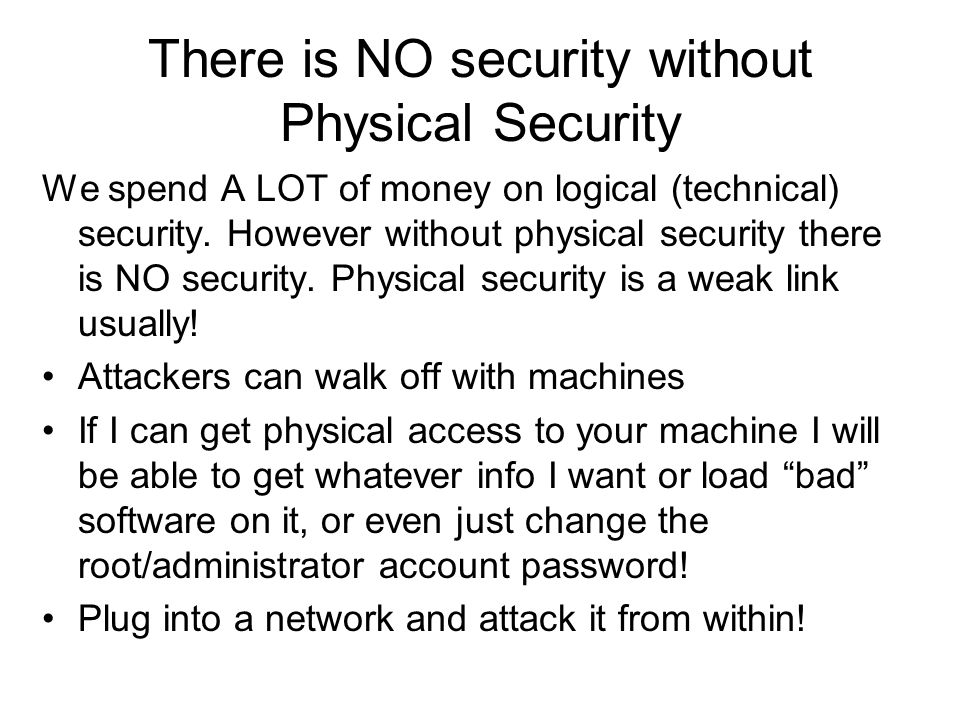 There is NO security without Physical Security