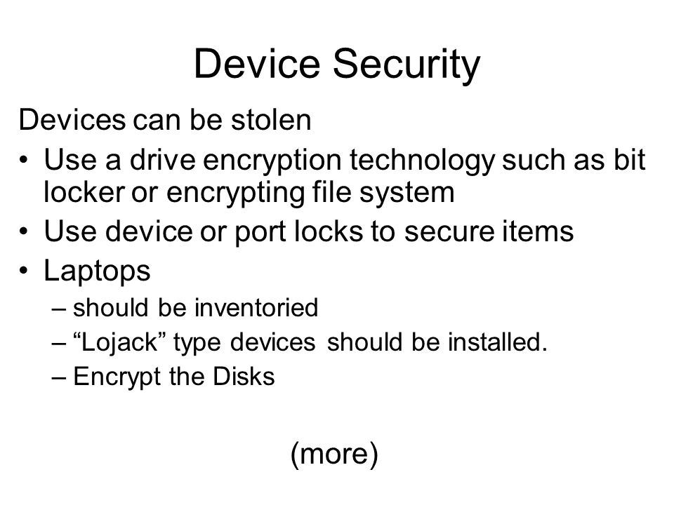 Device Security Devices can be stolen