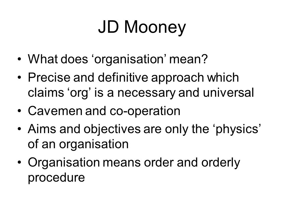 JD Mooney What does 'organisation' mean