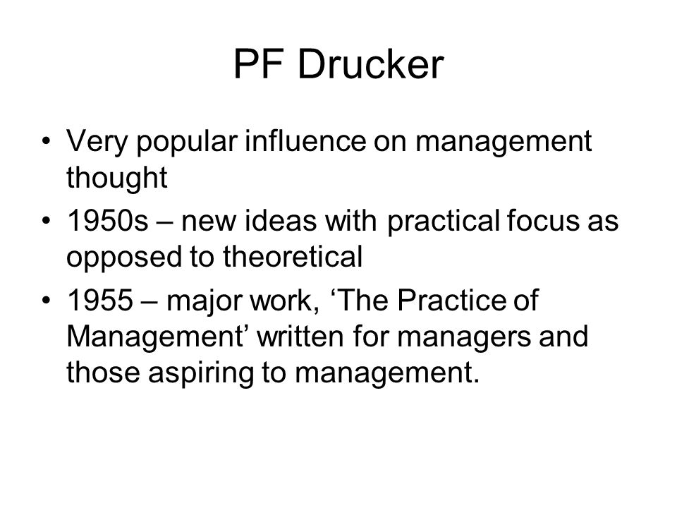 PF Drucker Very popular influence on management thought