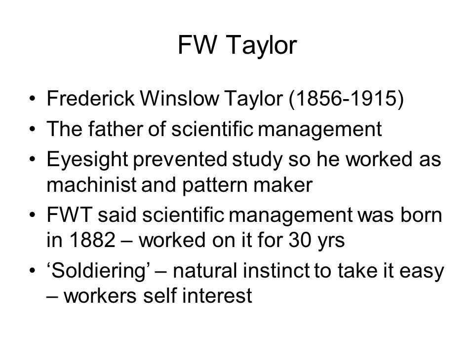 FW Taylor Frederick Winslow Taylor (1856-1915)