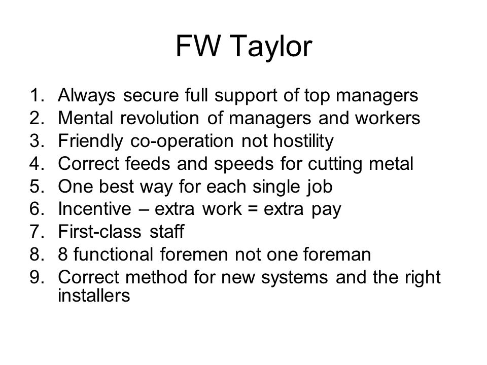 FW Taylor Always secure full support of top managers