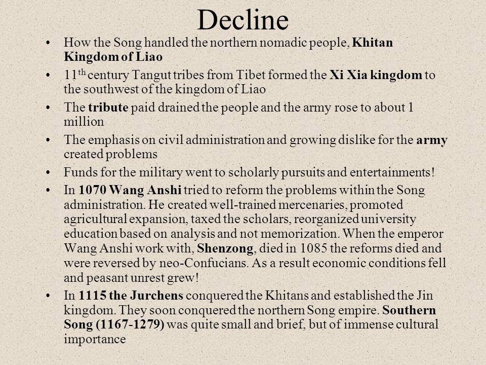 Decline How the Song handled the northern nomadic people, Khitan Kingdom of Liao.