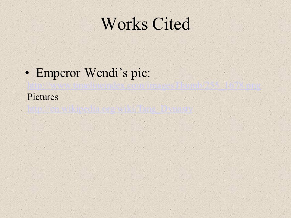 Works Cited Emperor Wendi's pic:
