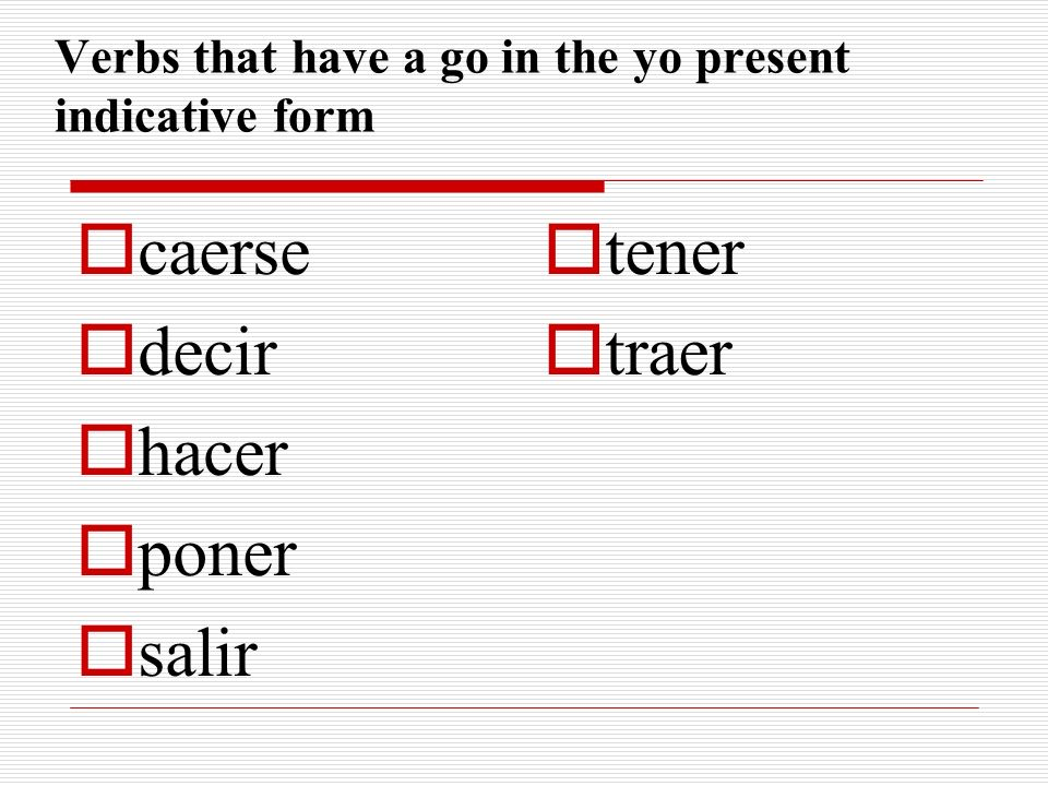 Verbs that have a go in the yo present indicative form