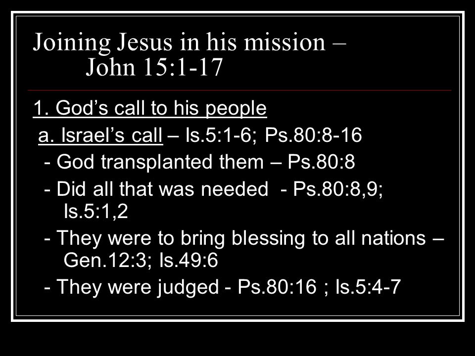 Joining Jesus in his mission – John 15:1-17