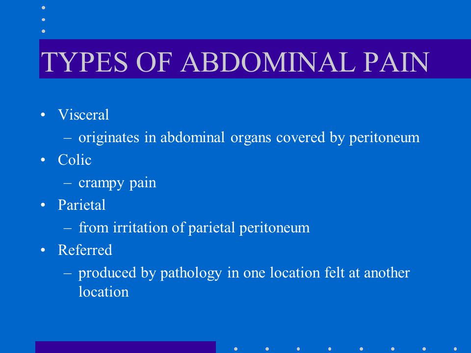 TYPES OF ABDOMINAL PAIN