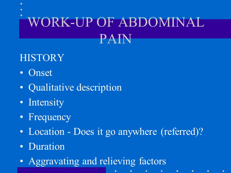WORK-UP OF ABDOMINAL PAIN