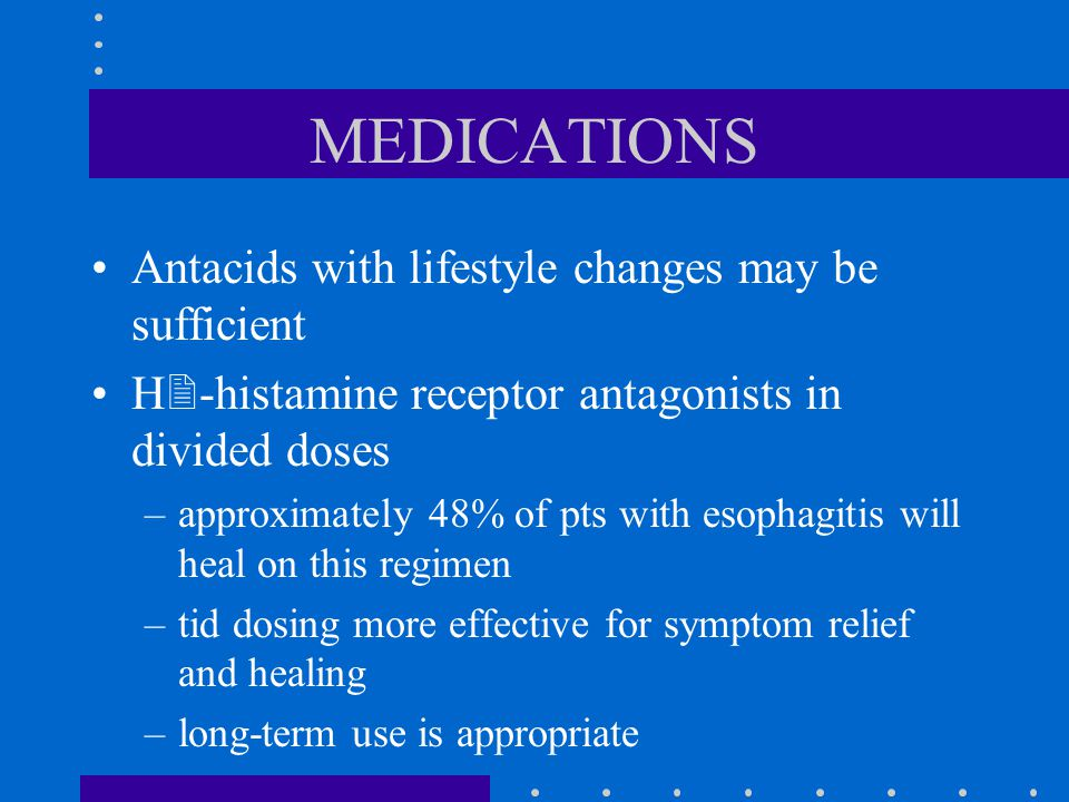 MEDICATIONS Antacids with lifestyle changes may be sufficient