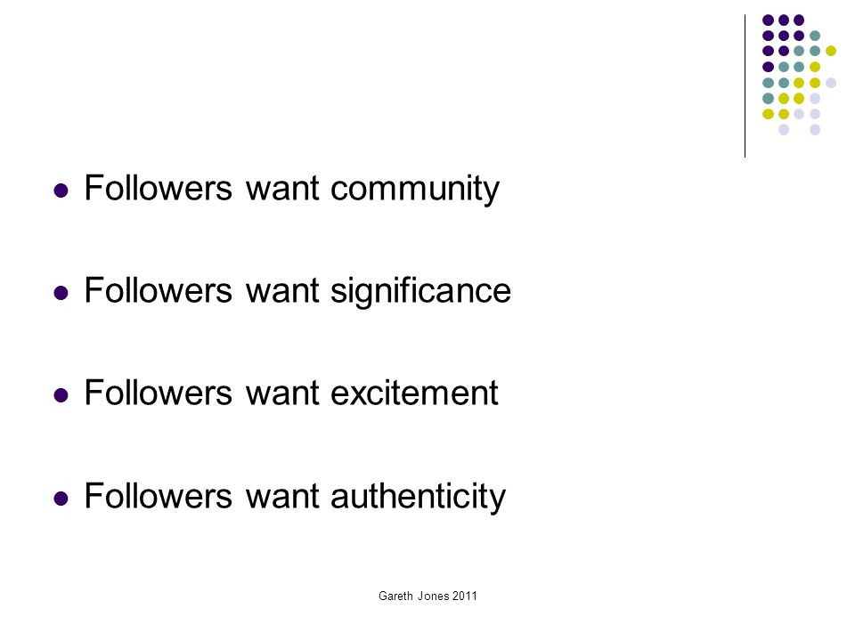 Followers want community Followers want significance