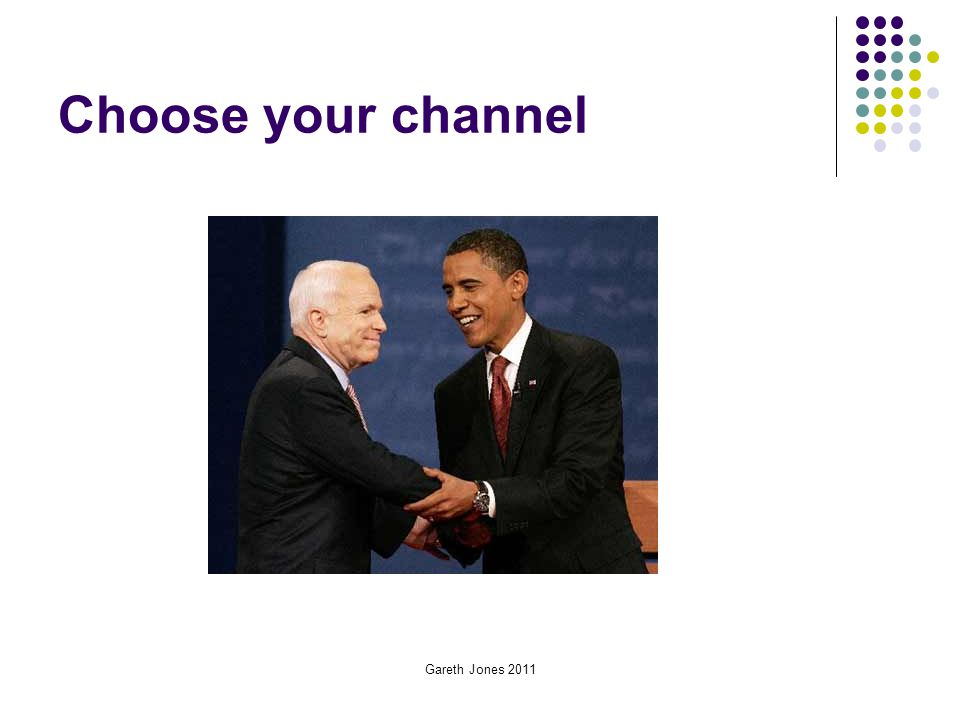 Choose your channel Gareth Jones 2011