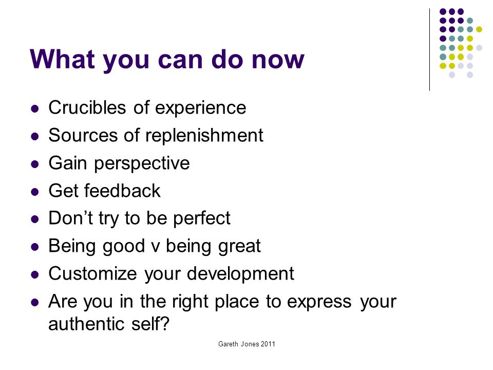 What you can do now Crucibles of experience Sources of replenishment