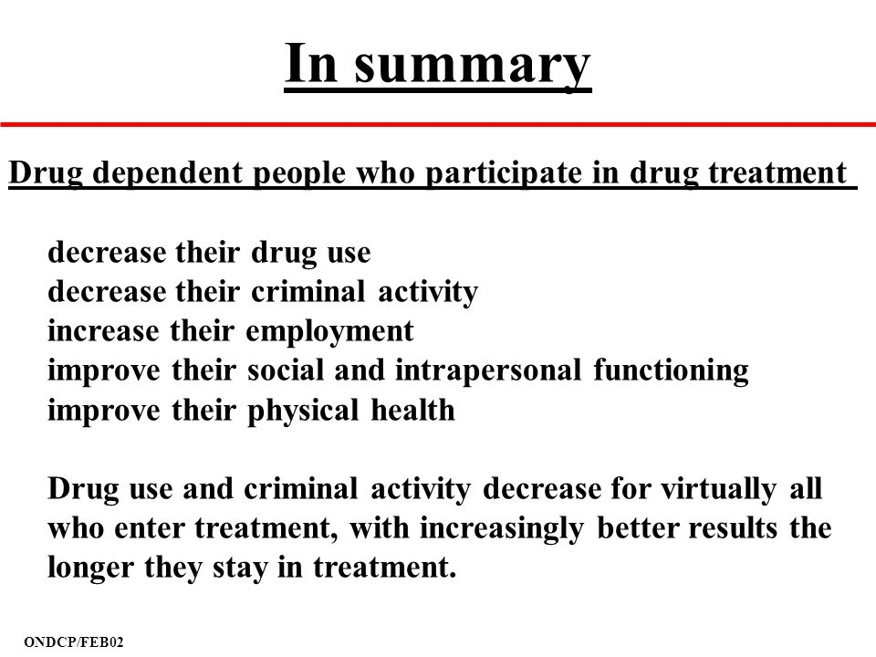 In summary Drug dependent people who participate in drug treatment