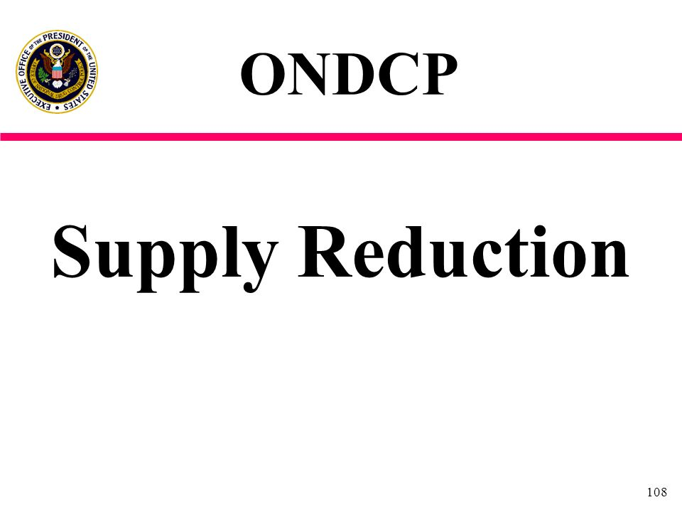 ONDCP Supply Reduction