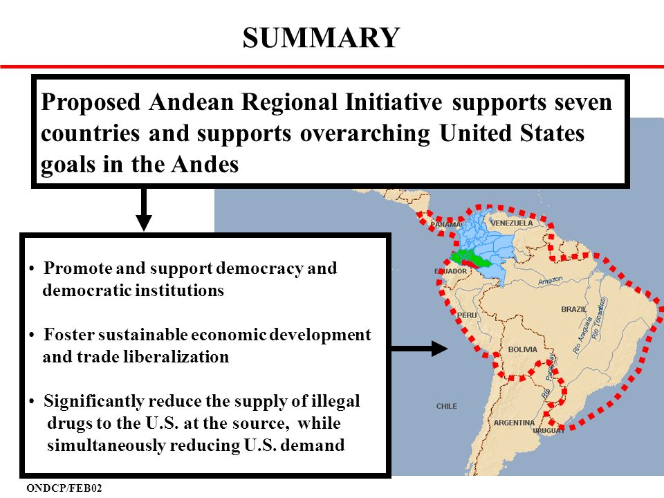 SUMMARY Proposed Andean Regional Initiative supports seven