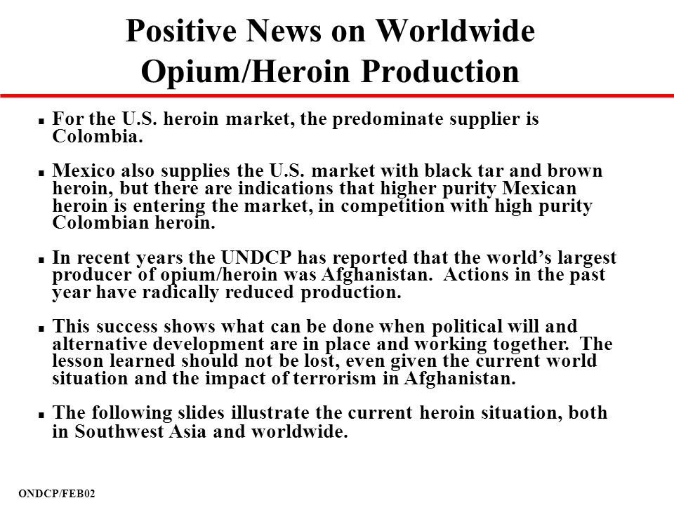 Positive News on Worldwide Opium/Heroin Production