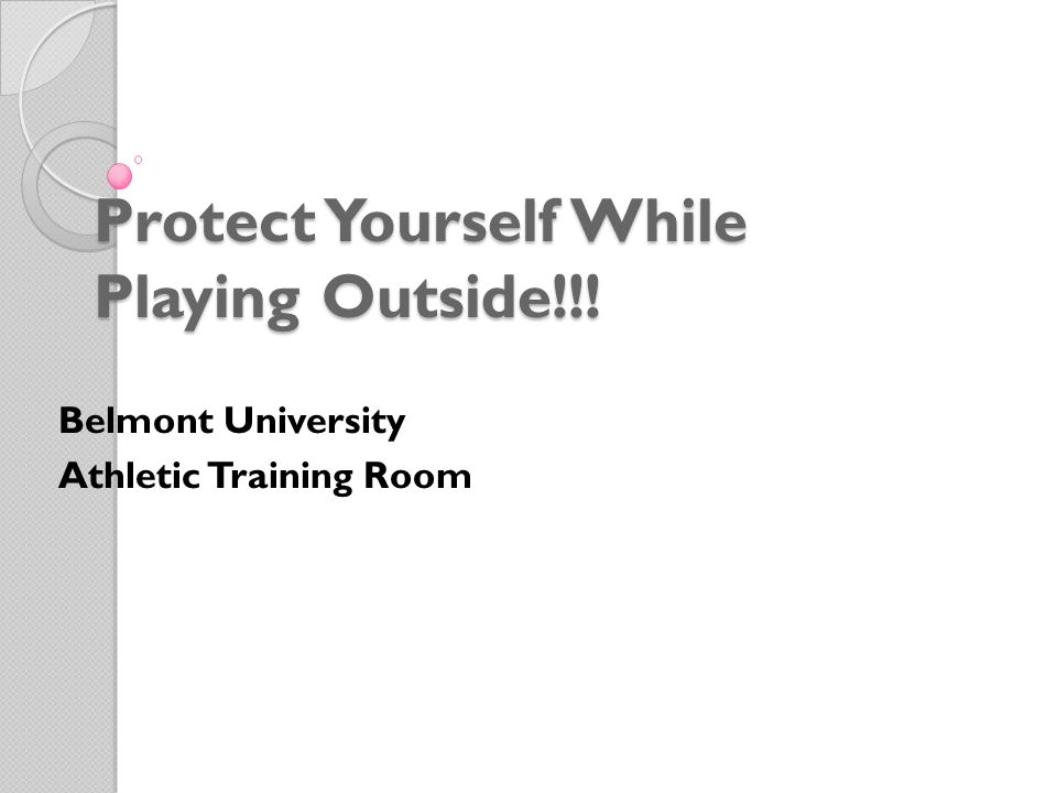 Protect Yourself While Playing Outside!!!