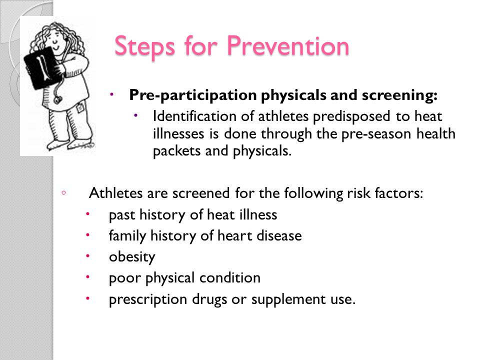 Steps for Prevention Pre-participation physicals and screening: