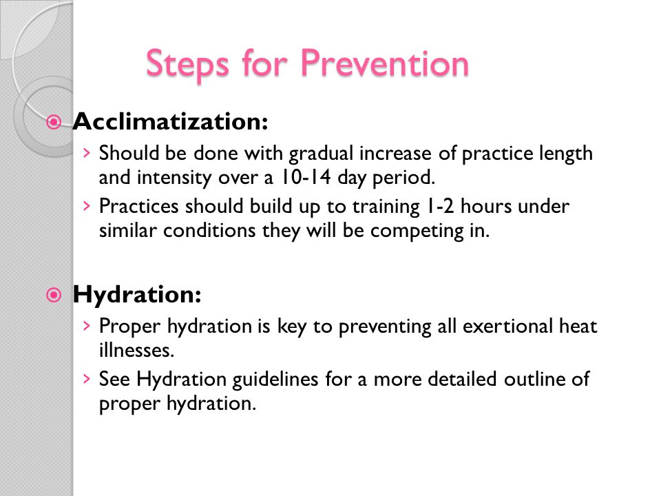Steps for Prevention Acclimatization: Hydration: