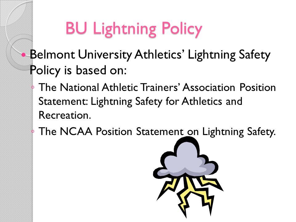 BU Lightning Policy Belmont University Athletics' Lightning Safety Policy is based on: