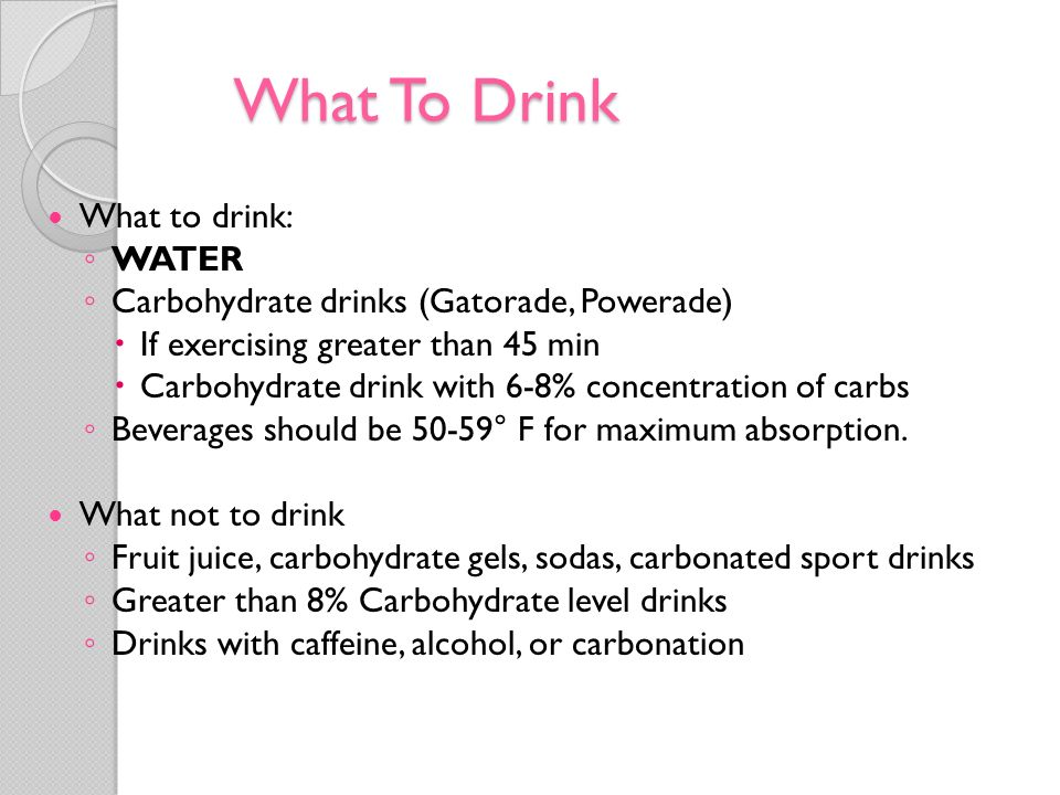 What To Drink What to drink: WATER