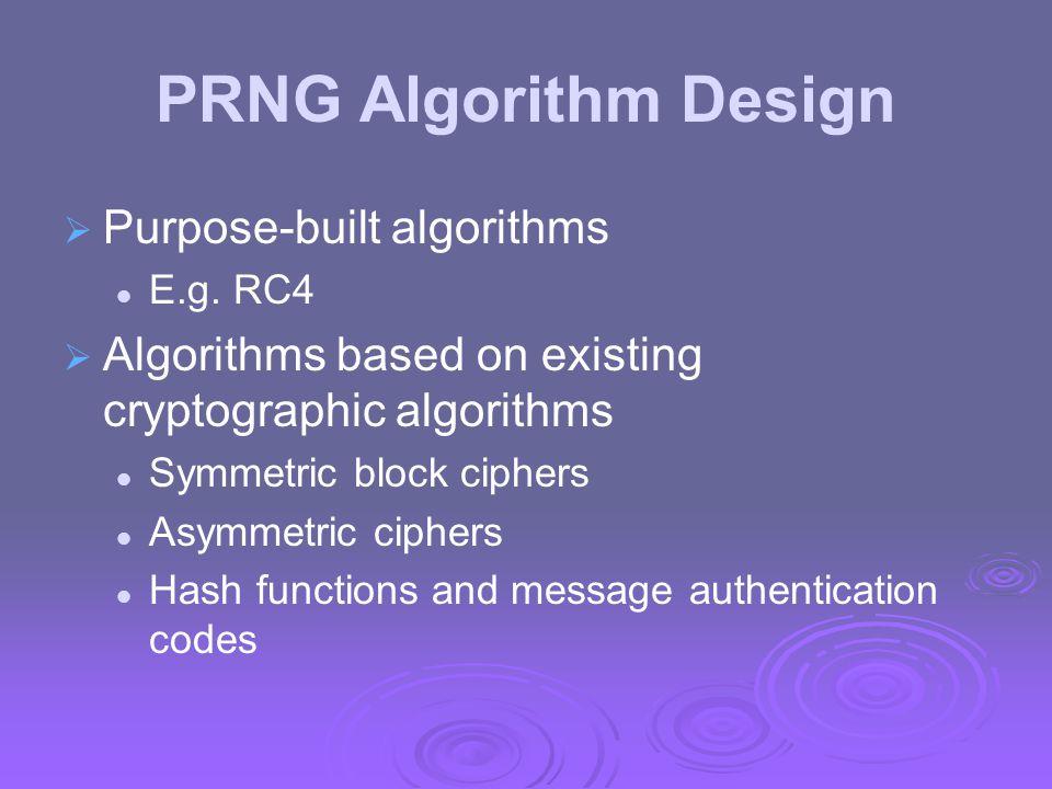 PRNG Algorithm Design Purpose-built algorithms