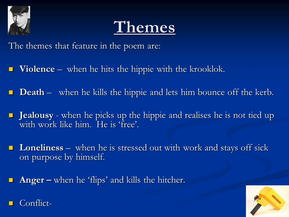 Themes The themes that feature in the poem are: