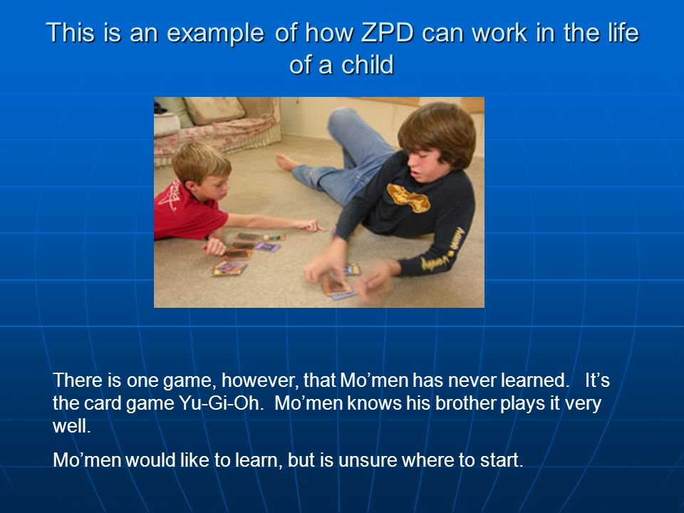 This is an example of how ZPD can work in the life of a child