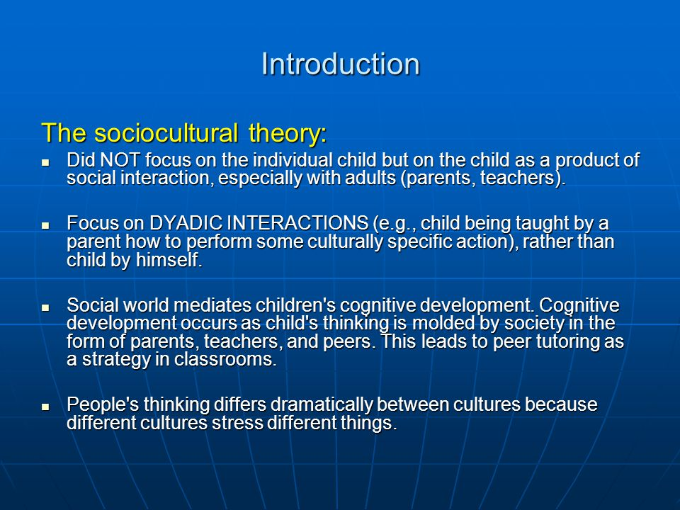 Introduction The sociocultural theory: