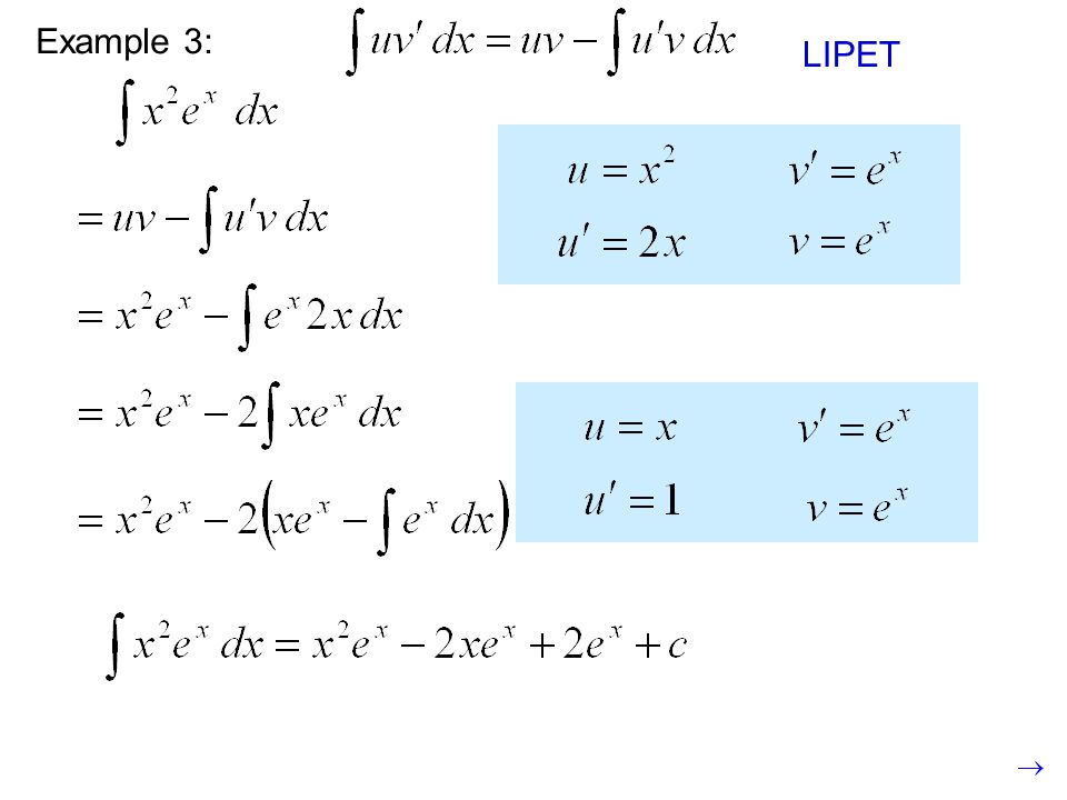 Example 3: LIPET This is still a product, so we need to use integration by parts again.