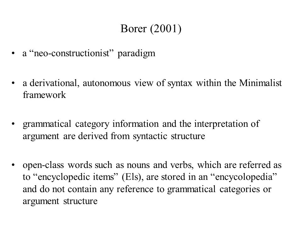 Borer (2001) • a neo-constructionist paradigm
