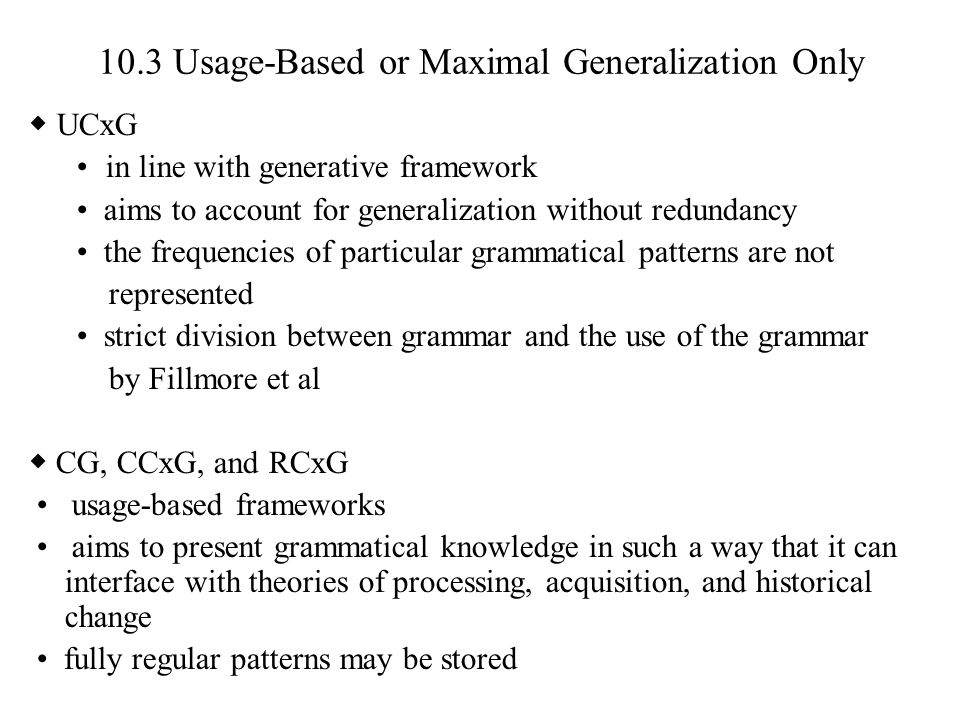 10.3 Usage-Based or Maximal Generalization Only