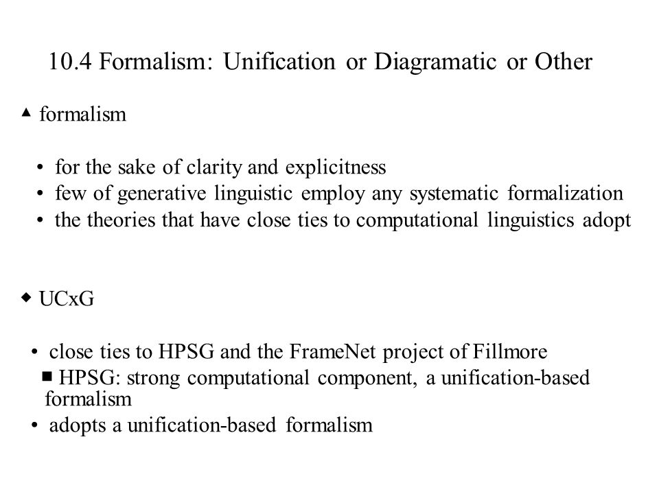 10.4 Formalism: Unification or Diagramatic or Other